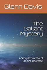 The Gallant Mystery: A Story From The El Empire Universe (Scott and Sandy) Paperback