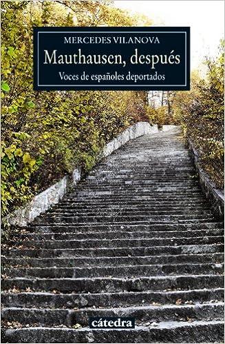 Mauthausen, después: Voces de españoles deportados Historia. Serie menor: Amazon.es: Vilanova, Mercedes: Libros