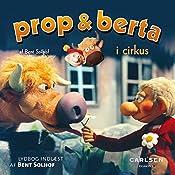 Prop og Berta i cirkus (Prop og Berta) | Bent Solhof