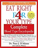 diet for blood type o - Eat Right for 4 Your Type: Complete Blood Type Encyclopedia