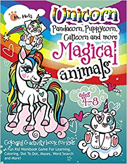 Unicorn Pandacorn Puppycorn Caticorn And More Magical Animals A Fun Kid Workbook Game For Learning Coloring Dot To Dot Mazes Word Search And More Activity Coloring Book For Kids Ages 4 8 Mr