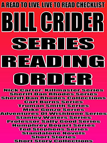 BILL CRIDER: SERIES READING ORDER: A READ TO LIVE, LIVE TO READ CHECKLIST [Nick Carter: Killmaster Series,Sheriff Dan Rhodes Series,Carl Burns Series,Truman Smith Series,Mike Gonzo Series]