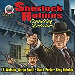 Sherlock Holmes: Consulting Detective, Volume 7 | I.A. Watson,Aaron Smith,Alan J. Porter,Greg Hatcher