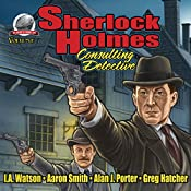 Sherlock Holmes: Consulting Detective, Volume 7 | I.A. Watson, Aaron Smith, Alan J. Porter, Greg Hatcher