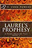 Laurel's Prophesy (Pearl Dragon Book 1) offers