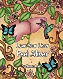 img - for Love Your Liver Feel ALIVER: LifeFood Recipes, Tips For Inflammatory Bowel Conditions and Candida with Liver Gallbladder Detox book / textbook / text book