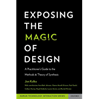 Exposing the Magic of Design: A Practitioner's Guide to the Methods and Theory of Synthesis (Human Technology Interaction Series)