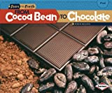 img - for From Cocoa Bean to Chocolate (Start to Finish, Second Series: Food) book / textbook / text book