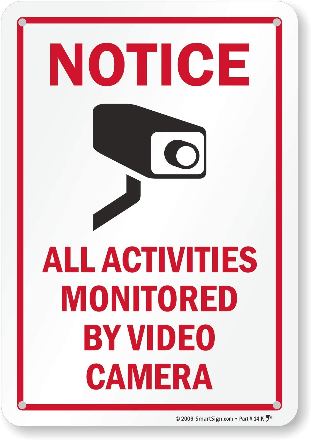 """SmartSignNotice - All Activities Monitored by Video Camera Sign 
