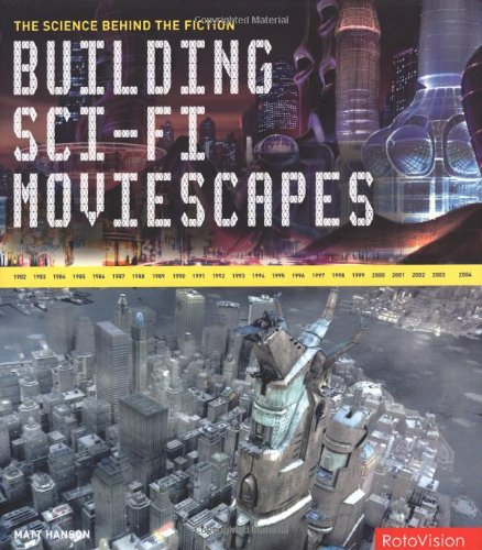 building-sci-fi-moviescapes-the-science-behind-the-fiction