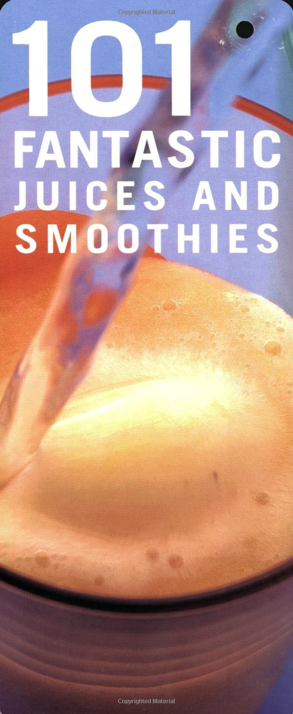 Buy 101 Fantastic Juices and Smoothies: Put the Fun Back into Juicing! Book  Online at Low Prices in India | 101 Fantastic Juices and Smoothies: Put the  Fun ...