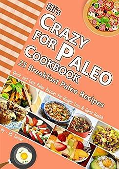 Eli's Crazy for Paleo Cookbook : 25 Breakfast Paleo