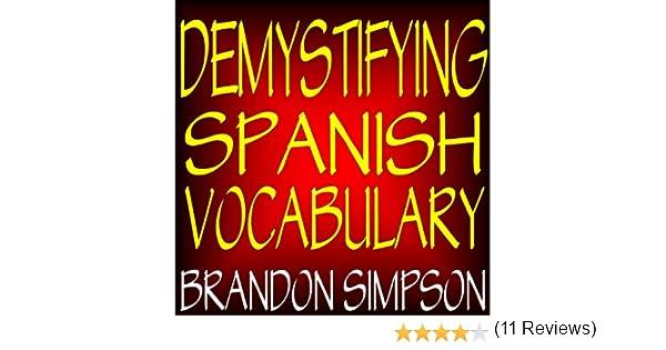 Demystifying Spanish Vocabulary: A Contextual Spanish Dictionary ...