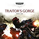 Traitor's Gorge: Warhammer 40,000: Space Marine Battles Audiobook by Mike Lee Narrated by Robin Bowerman