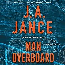 Man Overboard: An Ali Reynolds Novel Audiobook by J. A. Jance Narrated by Karen Ziemba