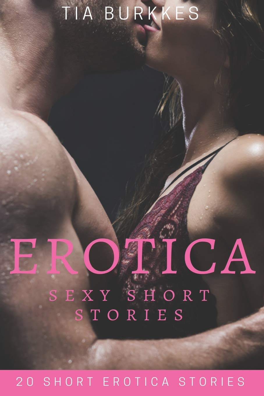 Erotica: Sexy Short Stories: 20 Short Erotica Stories Paperback – February  19, 2019