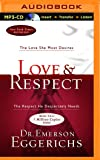 Love Respect: The Love She Most Desires; The Respect He Desperately Needs