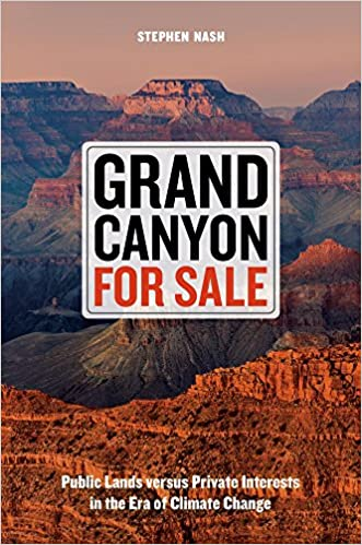 8b1b4fd9e69 Grand Canyon For Sale  Public Lands versus Private Interests in the Era of  Climate Change First Edition