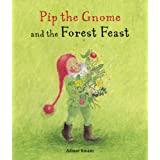 Pip the Gnome and the Forest Feast