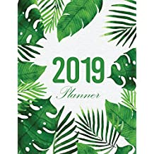 2019 Planner: Weekly and Monthly Planner 2019, 365 Daily Weekly And Monthly Calendar, Academic Planner, Agenda Schedule Organizer Logbook, Organizer Appointment Notebook