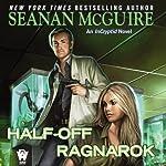 Half-Off Ragnarok: InCryptid, Book 3 | Seanan McGuire