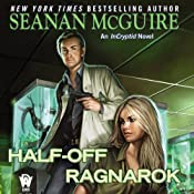 Half-Off Ragnarok: InCryptid, Book 3 | Seanan McGuire