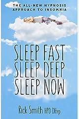 Sleep Fast, Sleep Deep, Sleep Now: The All-New Hypnosis Approach to Insomnia - Includes Ten Audio Recordings Kindle Edition