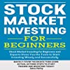 Stock Market Investing for Beginners as Well as Experts Gives You the Tools to Start Investing Wisely and Successfully