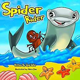 """""""SPIDER RIDER"""": About Hard Work And Determination. (Bedtime story fiction book Book 2)"""