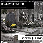 Deadly Slumber: Deadly Mystery Series, Book 4 | Victor J. Banis