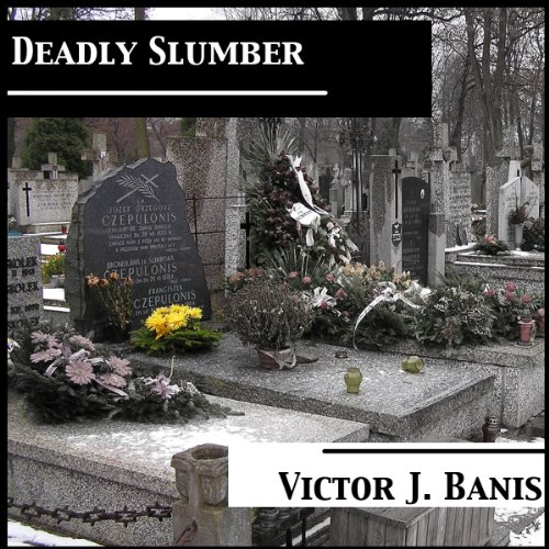 Deadly Slumber: Deadly Mystery Series, Book 4 by Victor J. Banis