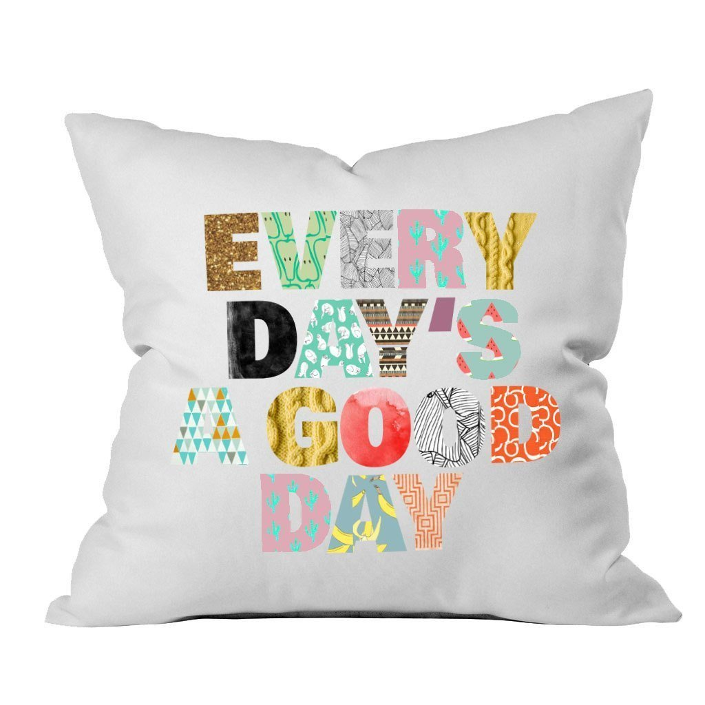 Oh, Susannah Every Day's A Good Day 18x18 Inch Throw Pillow Cover Gifts for Her by Oh, Susannah