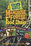 A Mangrove Forest Food Chain: A Who-Eats-What Adventure in Asia (Follow That Food Chain)