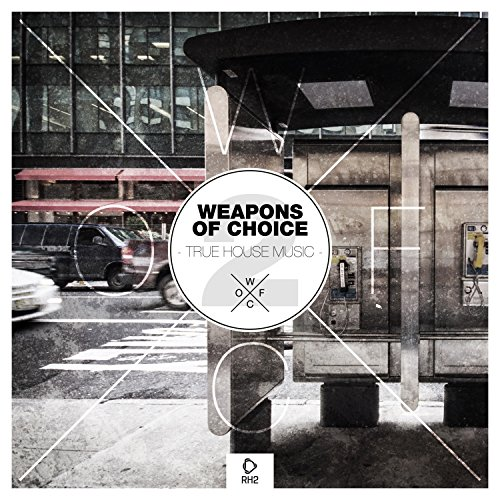 Weapons of Choice - True House Music #2