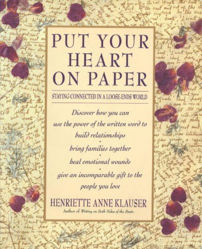 Put Your Heart On Paper  Staying Connected In A Loose Ends World  English Edition
