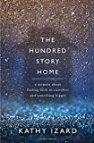 The Hundred Story Home: A Memoir of Finding Faith in Ourselves and Something Bigger by