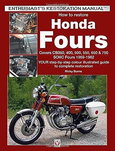 how to restore honda sohc fours your step by step colour rh amazon co uk Honda CBX 400 Specs Honda CBX 400 Specs