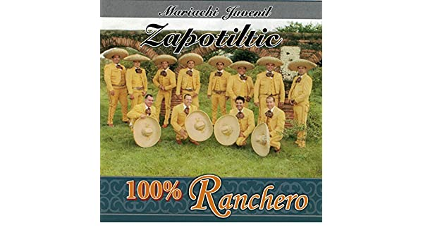 100% Ranchero by Mariachi Juvenil Zapotiltic on Amazon Music - Amazon.com