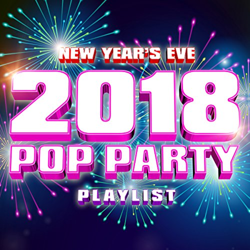 New Year's Eve 2018 - Pop Party Playlist for $<!--$9.49-->