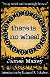 There Is No Wheel, James Maxey, 0976846942
