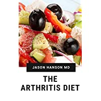 THE ARTHRITIS DIET: Everything You Need To Know About Arthritis Diet