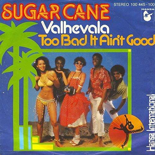 Sugar Cane - Valhevala / Too Bad It Ain't Good - Hansa International - 100 445, Hansa International - 100 445-100