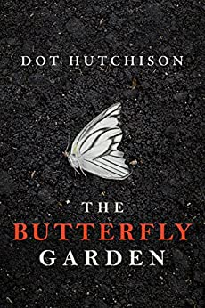 The Butterfly Garden (The Collector Trilogy Book 1) by [Hutchison, Dot]