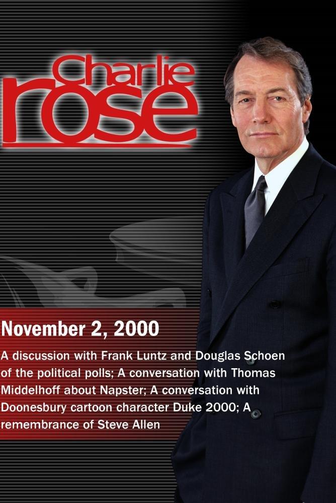 Charlie Rose with Frank Luntz & Douglas Schoen; Thomas Middelhoff; Duke 2000; Steve Allen (November 2, 2000)