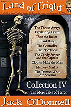 Land of Fright - Collection IV: Ten Short Horror Stories (Land of Fright Collections Book 4) by [O'Donnell, Jack]