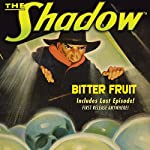 The Shadow: Bitter Fruit | Walter Gibson