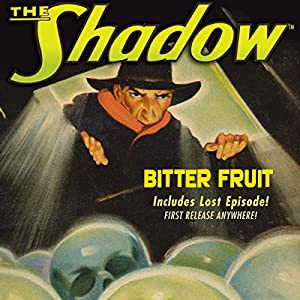 The Shadow: Bitter Fruit Radio/TV Program