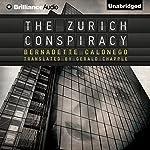 The Zurich Conspiracy | Bernadette Calonego
