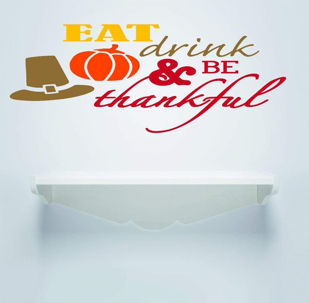 Design with Vinyl RAD V 368 3 Eat Drink /& Be Thankful Thanksgiving Holiday Sign Fall Leaves Home Decor Living Room Picture Art Decal 20 x 40