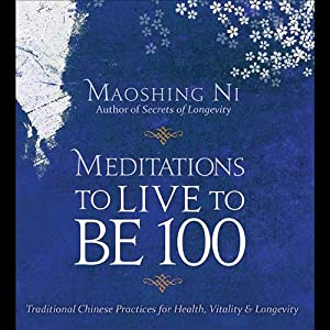 Meditations to Live to be 100 Hörbuch